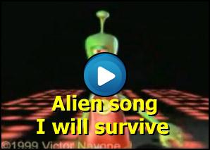 Alieno canta I will survive ma poi...