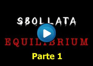 Sbollata in Equilibrium - parte 1