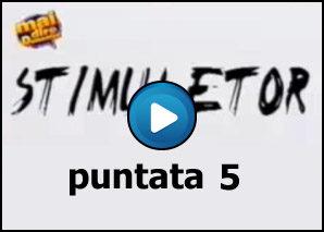 Stimulator Puntata 5