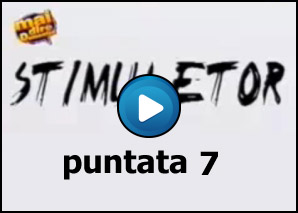 Stimulator Puntata 7