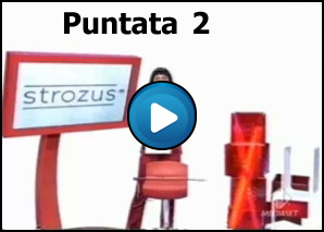 Strozus Puntata 2