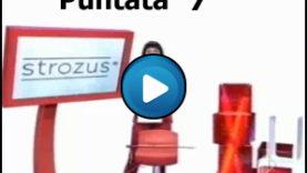 Strozus Puntata 7