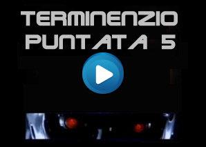 Terminenzio Puntata 5