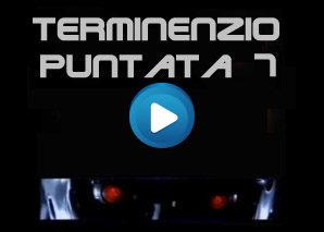 Terminenzio Puntata 7