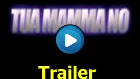 Tua mamma no! Trailer