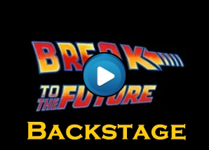Backstage di Break to the future