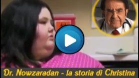 Dr Nowzaradan  La storia di Christina