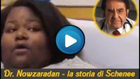 Dr Nowzaradan La storia di Schenee